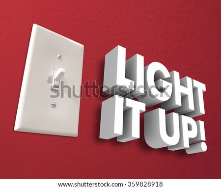 Light It Up 3d words next to a light panel or switch to turn on the electricity and illuminate a room - stock photo