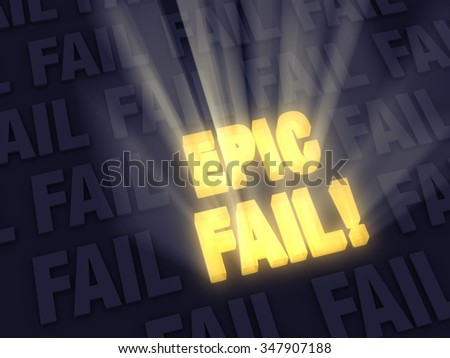 "Light rays burst from glowing, gold ""EPIC FAIL!"" on a dark background of gray ""FAIL""s.