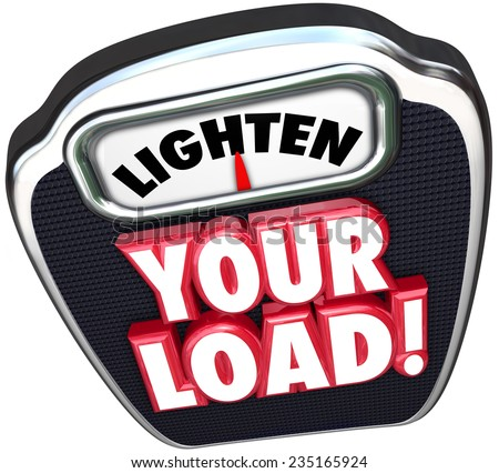 Lighten your load 3d words on a scale encouraging you to reduce your workload by decreasing the number of jobs, tasks or projects that are burdening you - stock photo