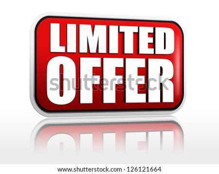 limited offer - 3d red banner with white text like button, business concept - stock photo