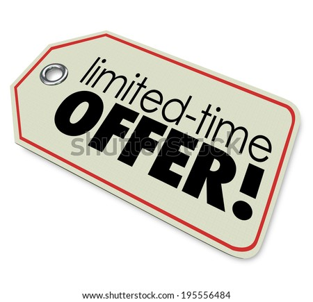 Limited Time Offer  store price tag merchandise or products special price sale deal - stock photo