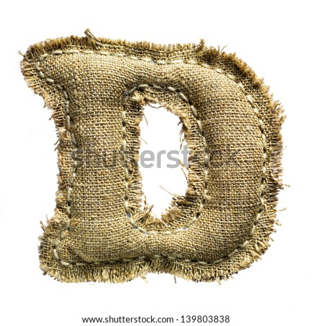 Linen or hemp vintage cloth letter d isolated on white - stock photo