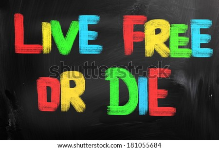 Live Free Or Die Concept
