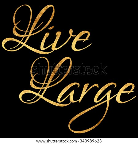 Live Gold Quotes Inspiration Live Large Quote Gold Faux Foil Stock Illustration 343989623