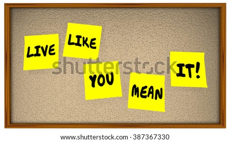 Live Like You Mean It Quote Saying Sticky Notes Board 4K - stock photo