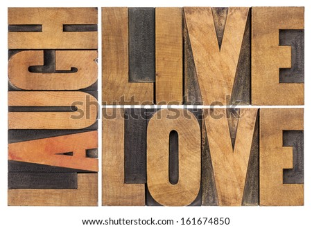 live, love, laugh  isolated word abstract in vintage letterpress wood type