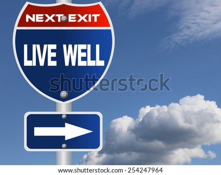 Live well road sign - stock photo