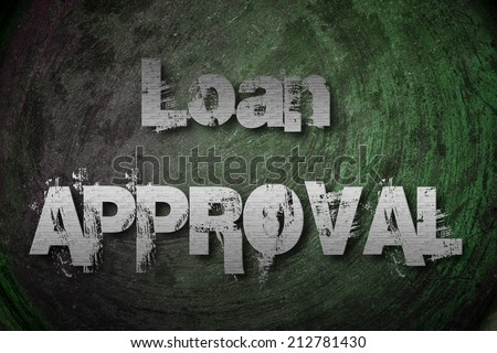 Loan Approval Concept text - stock photo