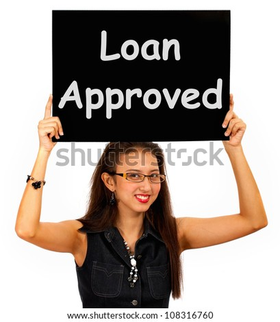 Loan Approved Sign Showing Credit Agreement Ok - stock photo