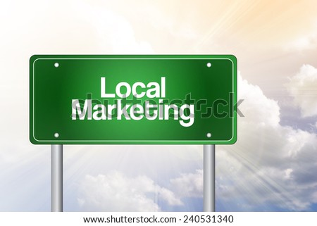 Local Marketing Green Road Sign, Business Concept  - stock photo