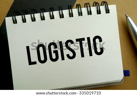 Logistic memo written on a notebook with pen - stock photo