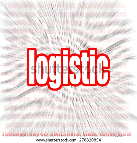 Logistic word cloud image with hi-res rendered artwork that could be used for any graphic design. - stock photo