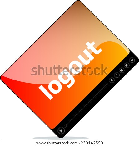 logout on media player interface - stock photo