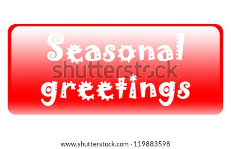 long button with seasonal greetings written on it - stock photo