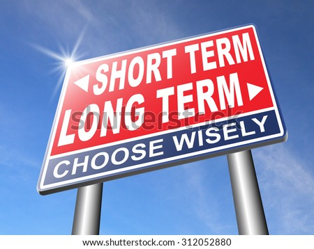 long term short term strategy planning or thinking plan and think ahead for the near and far future road sign arrow - stock photo