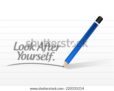 look after yourself message illustration design over a white background - stock photo