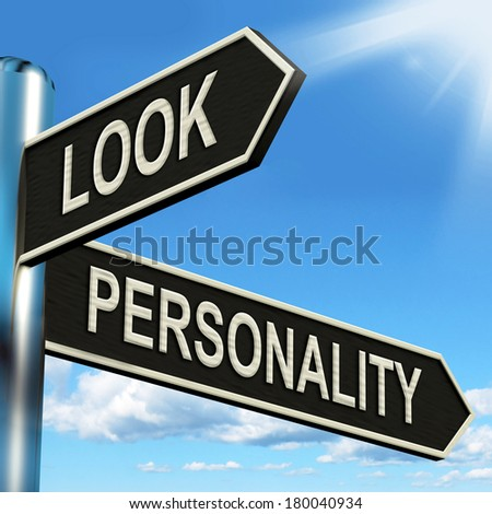 Look Personality Signpost Showing Appearance And Character