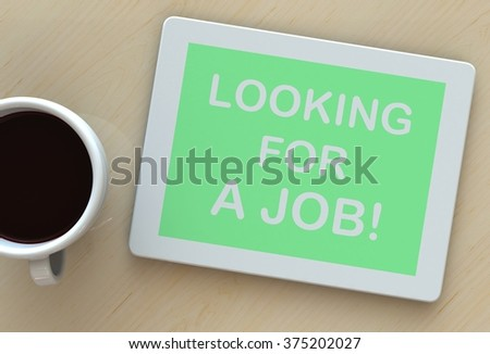 Looking for a job, message on tablet and coffee on table