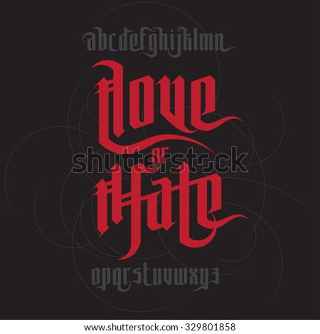 Love and Hate lettering. Modern Gothic Style Font. Gothic letters with decoration elements - stock photo