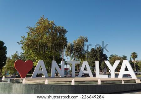 Love Antalya, famous fountain in the centre of Antalya, Turkey - stock photo