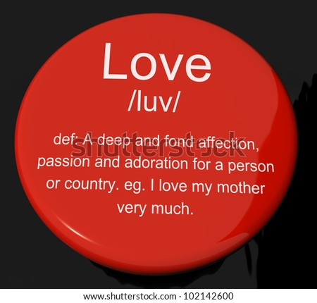 Love Definition Button Shows Loving Valentines And Affection