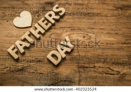love. father's day. Fathers Day with wooden letters on an old white wooden background. Empty space for inscription or other objects - stock photo