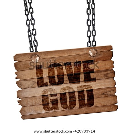 love god, 3D rendering, wooden board on a grunge chain - stock photo