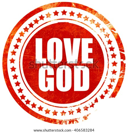 love god, grunge red rubber stamp with rough lines and edges - stock photo