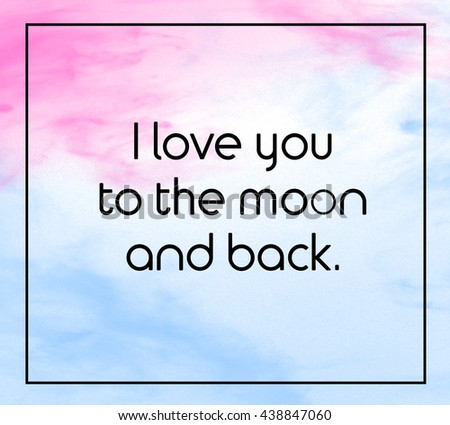 """Love inspirational quote with phrase """" I love you to the moon and back """" with grass color splash brushes background. - stock photo"""