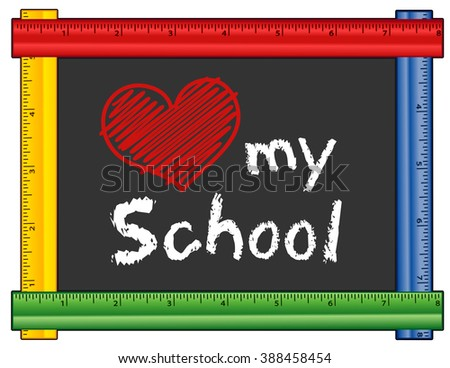 Love my School chalk text with red heart on blackboard with multi color ruler frame for preschool, daycare, kindergarten, elementary, nursery school. Isolated on white background.  - stock photo