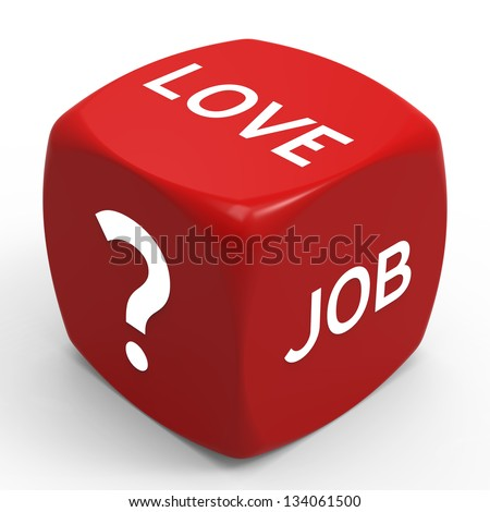 Love or Career - How to Make the Right Choice. - stock photo