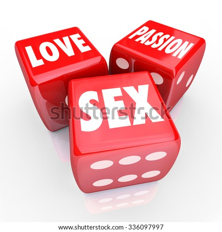 Love, Passion and Sex words on three red dice to illustrate gambling on dating and relationships