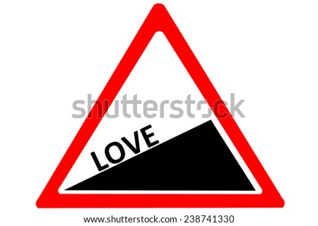 Love rising warning road sign isolated on pure white background - stock photo