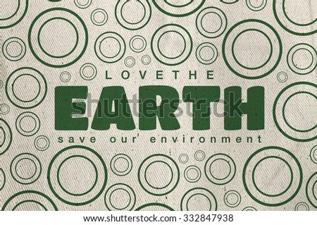 love the earth with fabric texture background - stock photo