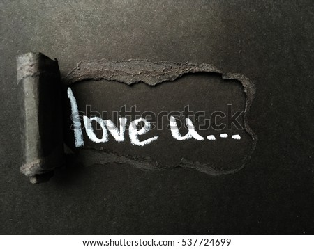 Love U Concept Background Concept Love Word On Black Paper With White Text Torn