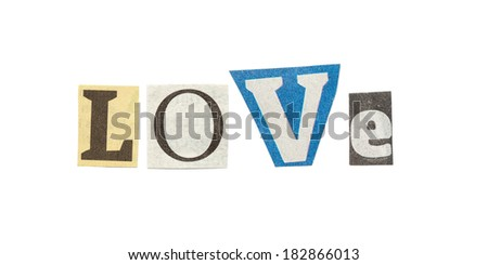 Love - words composed from isolated, cutout newspaper letters.