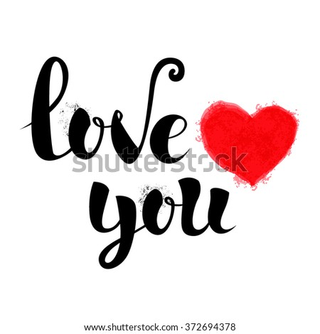LOVE YOU original custom hand lettering -- handmade calligraphy,  typography background/ overlay for romantic photo cards or party invitations for Valentine's Day, wedding, Mother's Day; - stock photo