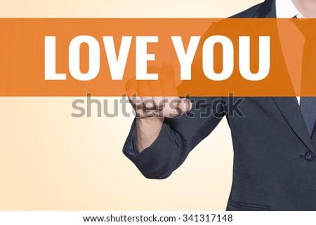 Love You word Business man touch on virtual screen orange background - stock photo