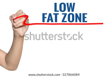 Low Fat Zone word write on white background by woman hand holding highlighter pen - stock photo