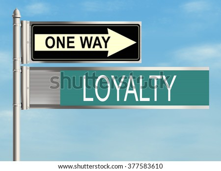 Loyalty. Road sign on the sky background. Raster illustration.