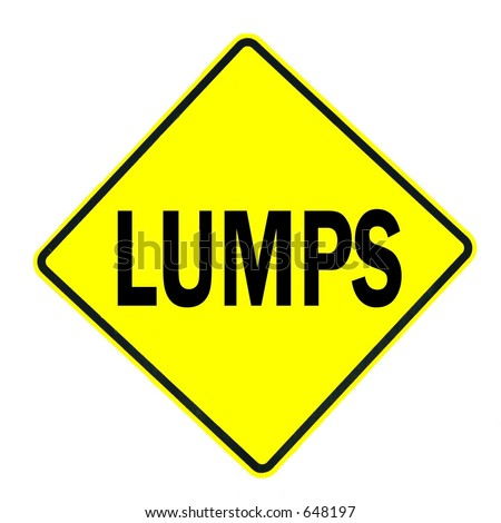 Lumps ahead Sign isolated on a white Background