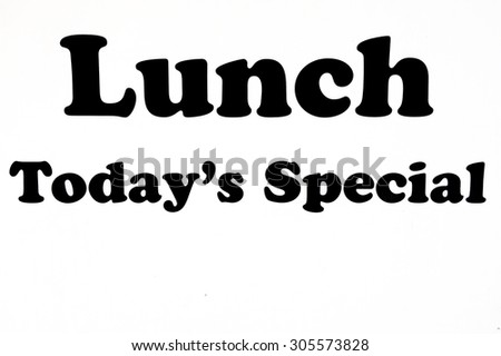 Lunch, today's special sign written on whiteboard. concept photo of food and drinks - stock photo
