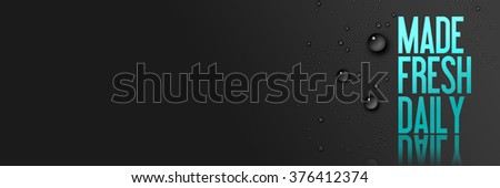 Made Fresh Daily - Groceries - Food - Drinks - Template - Fresh Background with Water Drops - with Copy Space - stock photo
