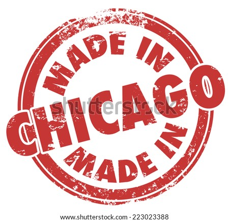 Made in Chicago words in a round red stamp to show production and manufacturing pride in produts created in the windy city in Illinois - stock photo