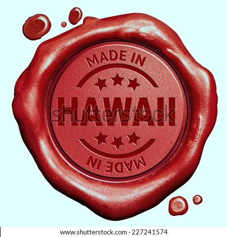Made in Hawaii red wax seal or stamp, quality label - stock photo