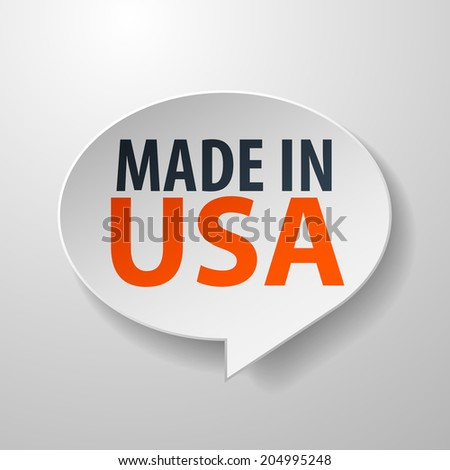 Made In USA 3d Speech Bubble on white background - stock photo