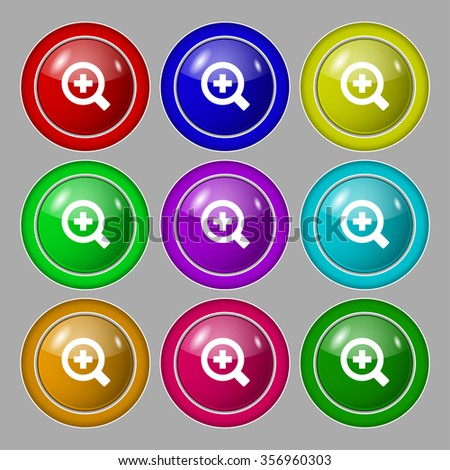 Magnifier glass, Zoom tool icon sign. symbol on nine round colourful buttons. illustration