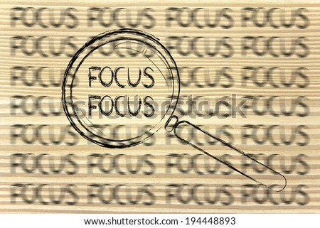 magnifying glass showing proper focus surrounded by blurred writings