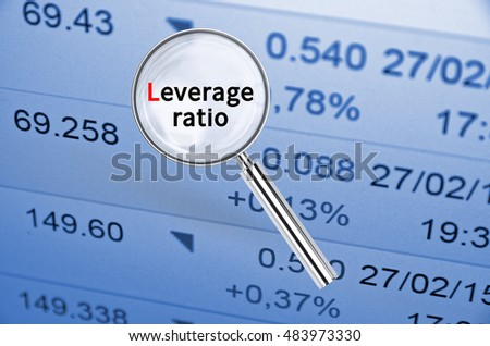 Magnifying lens over background with text Leverage ratio, with the financial data visible in the background. 3D rendering.