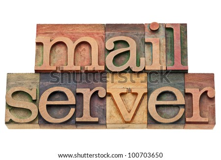 mail server - internet and computer concept - isolated text in vintage letterpress wood type